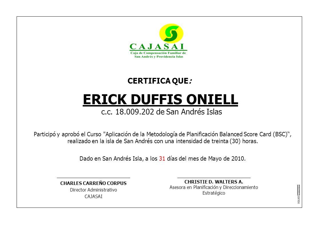 CERTIFICA QUE: ERICK DUFFIS ONIELL c.c. 18.009.202 de San Andrés Islas Participó y aprobó el Curso