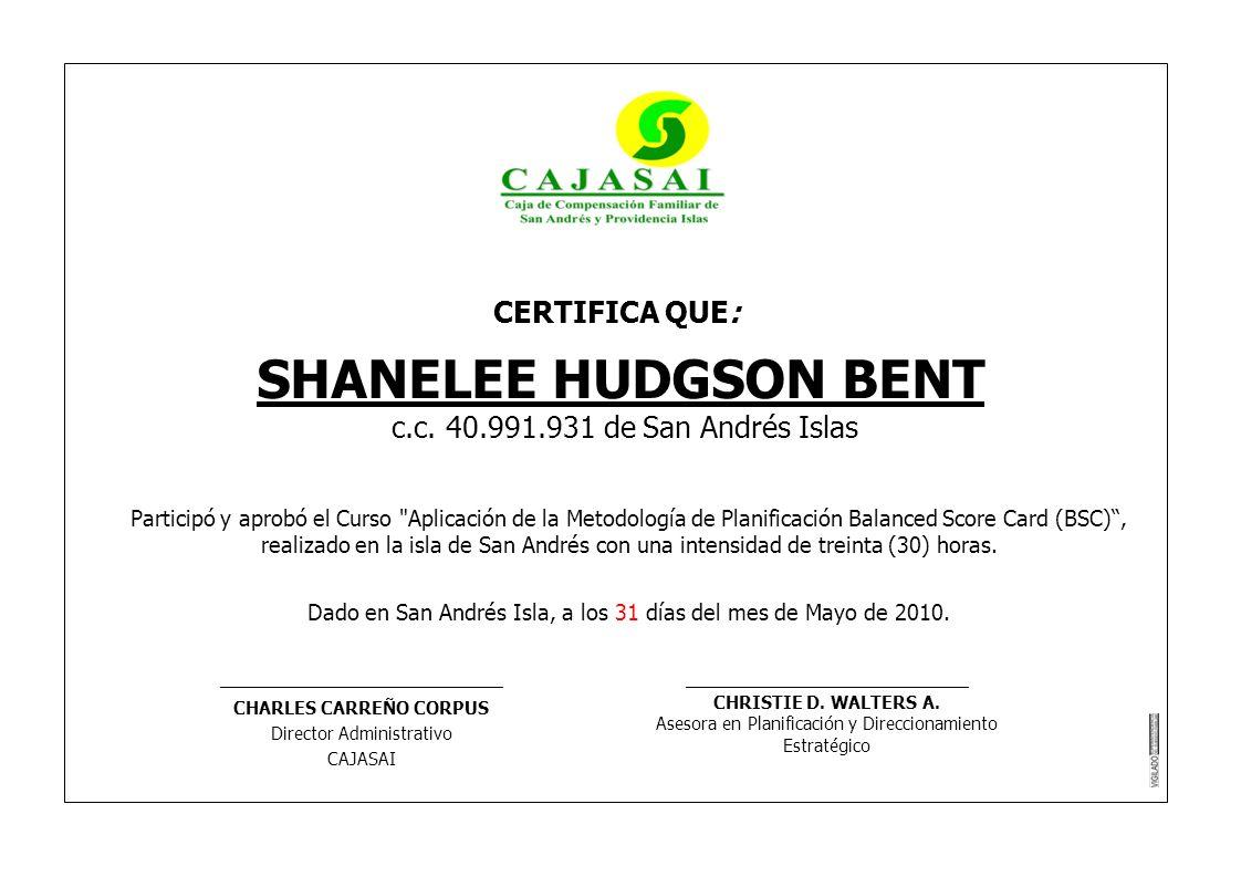 CERTIFICA QUE: SHANELEE HUDGSON BENT c.c. 40.991.931 de San Andrés Islas Participó y aprobó el Curso