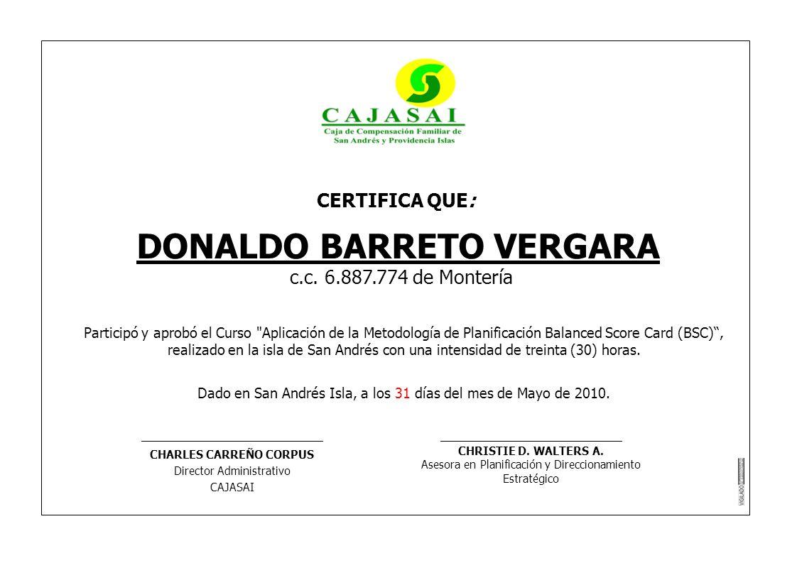 CERTIFICA QUE: DONALDO BARRETO VERGARA c.c. 6.887.774 de Montería Participó y aprobó el Curso