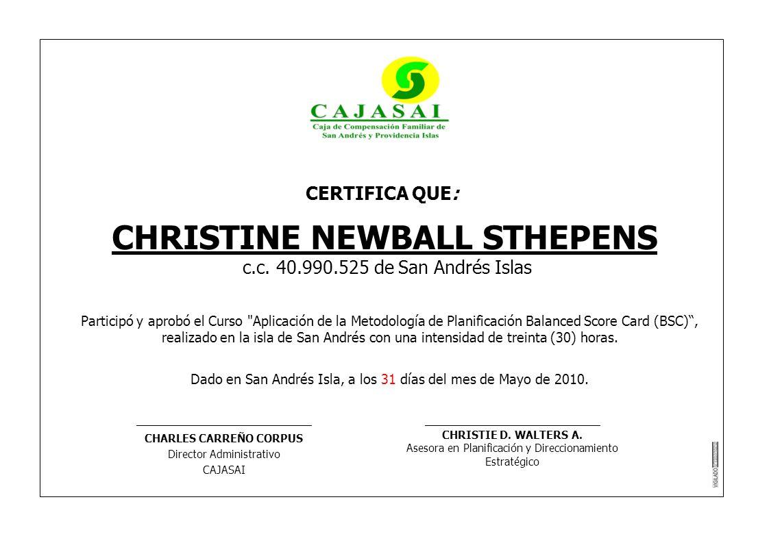 CERTIFICA QUE: CHRISTINE NEWBALL STHEPENS c.c. 40.990.525 de San Andrés Islas Participó y aprobó el Curso