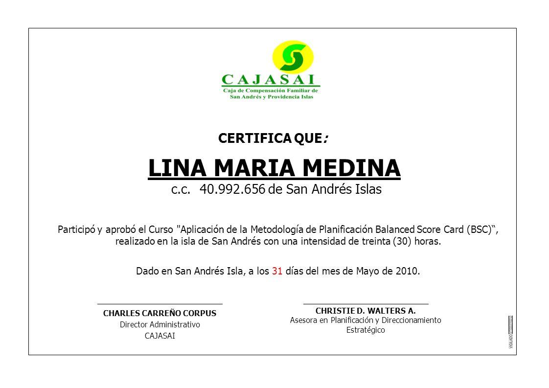 CERTIFICA QUE: LINA MARIA MEDINA c.c. 40.992.656 de San Andrés Islas Participó y aprobó el Curso