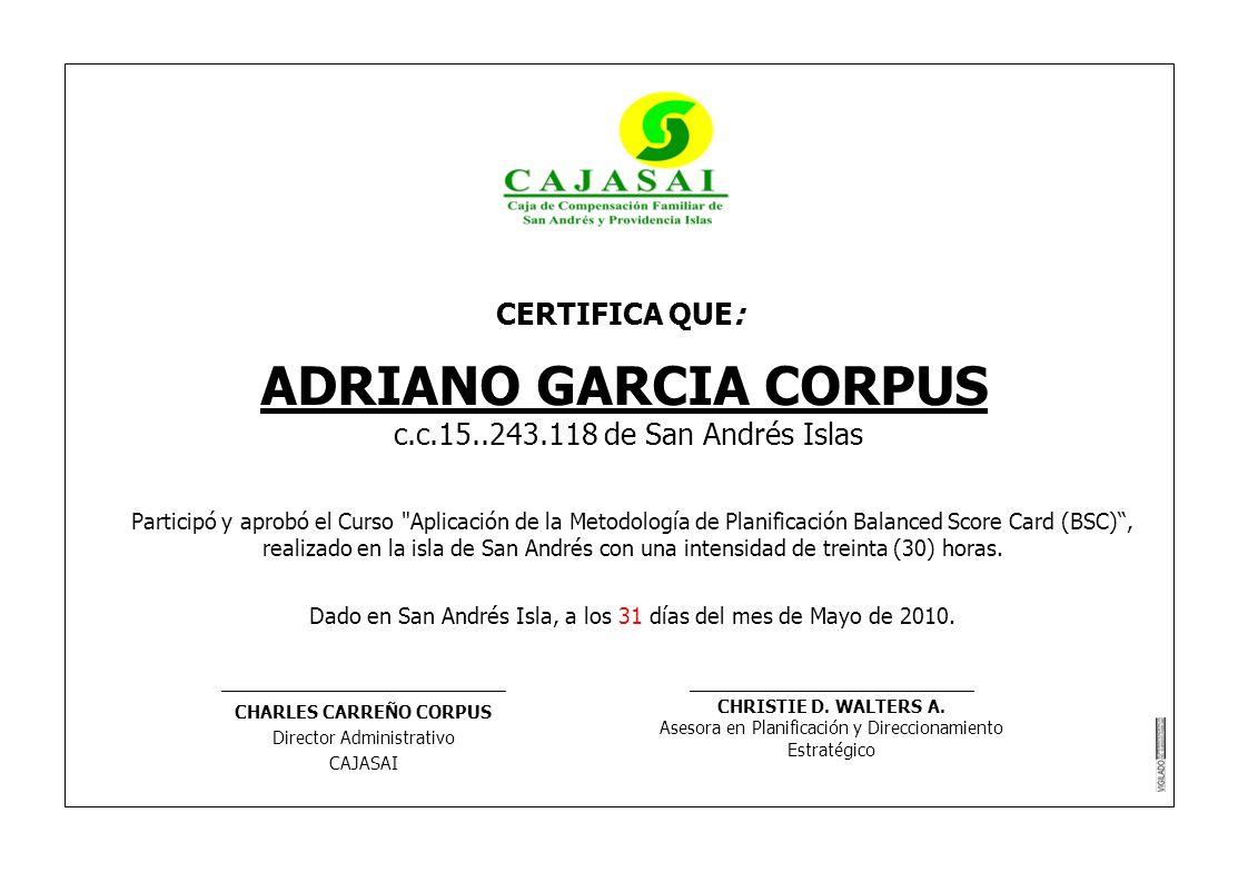 CERTIFICA QUE: ADRIANO GARCIA CORPUS c.c.15..243.118 de San Andrés Islas Participó y aprobó el Curso