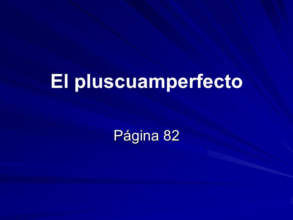 El pluscuamperfecto Página 82