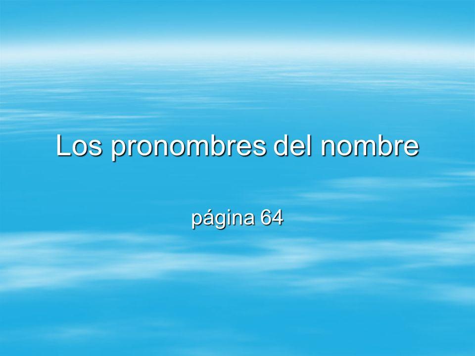 Los pronombres del nombre página 64