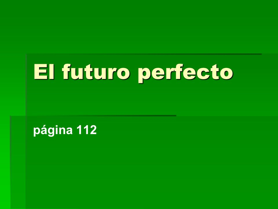 El futuro perfecto página 112