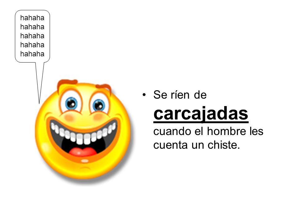 Se ríen de carcajadas cuando el hombre les cuenta un chiste. hahaha hahaha hahaha hahaha hahaha