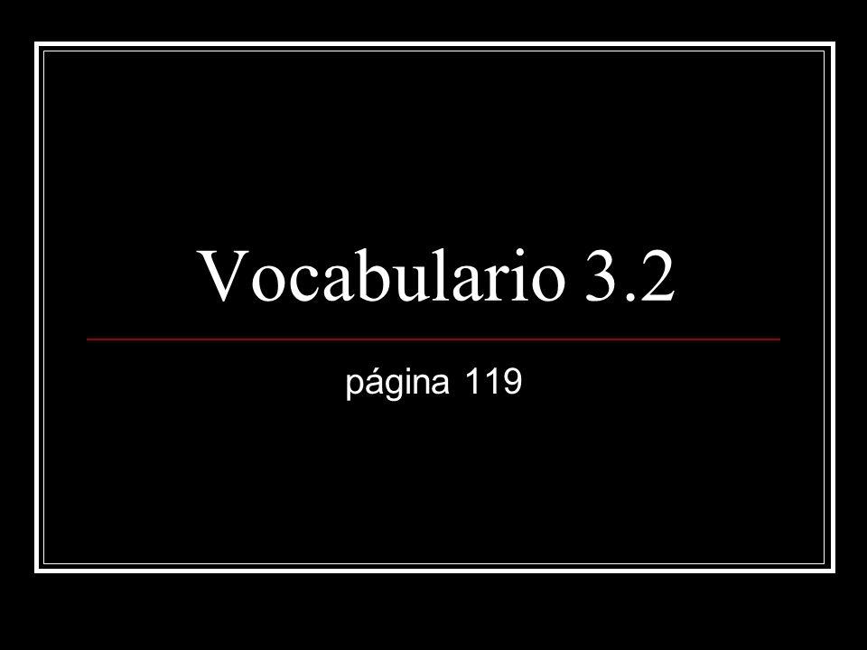 Vocabulario 3.2 página 119