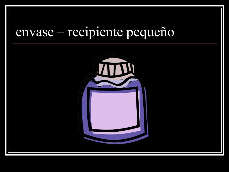 envase – recipiente pequeño
