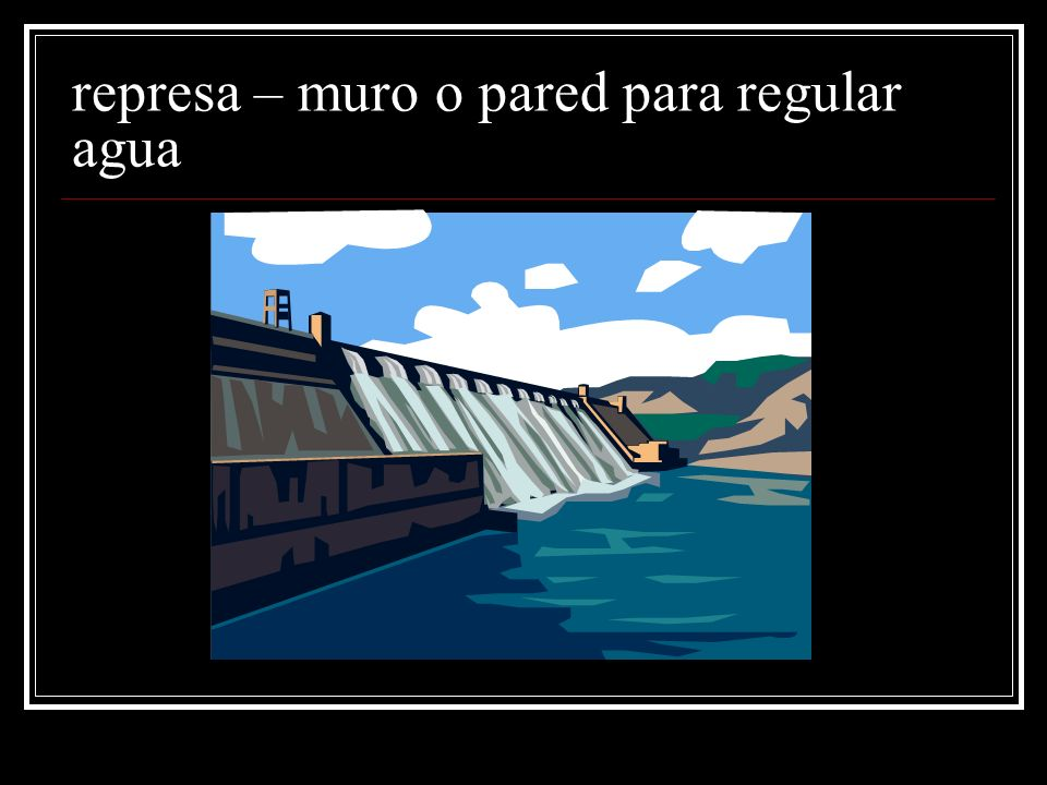 represa – muro o pared para regular agua