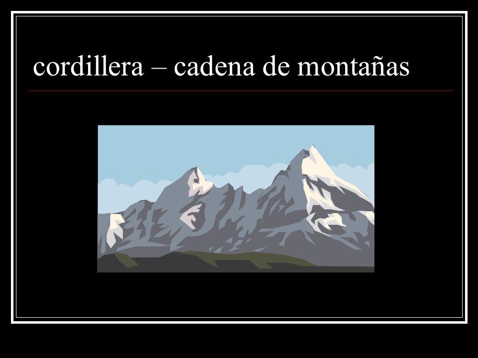 cordillera – cadena de montañas