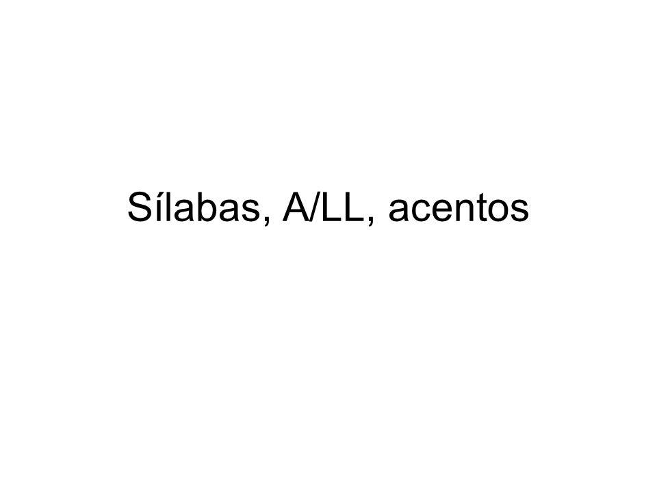 Sílabas, A/LL, acentos