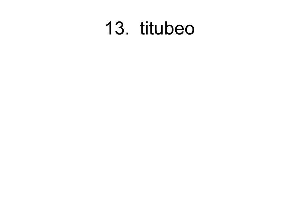 13. titubeo