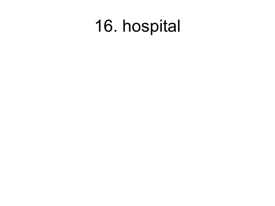 16. hospital