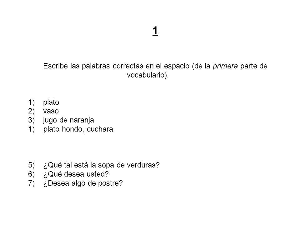 1 Escribe las palabras correctas en el espacio (de la primera parte de vocabulario).
