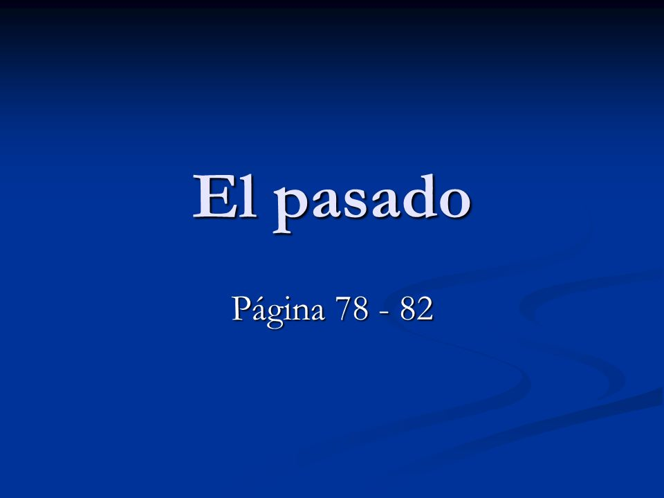 El pasado Página 78 - 82