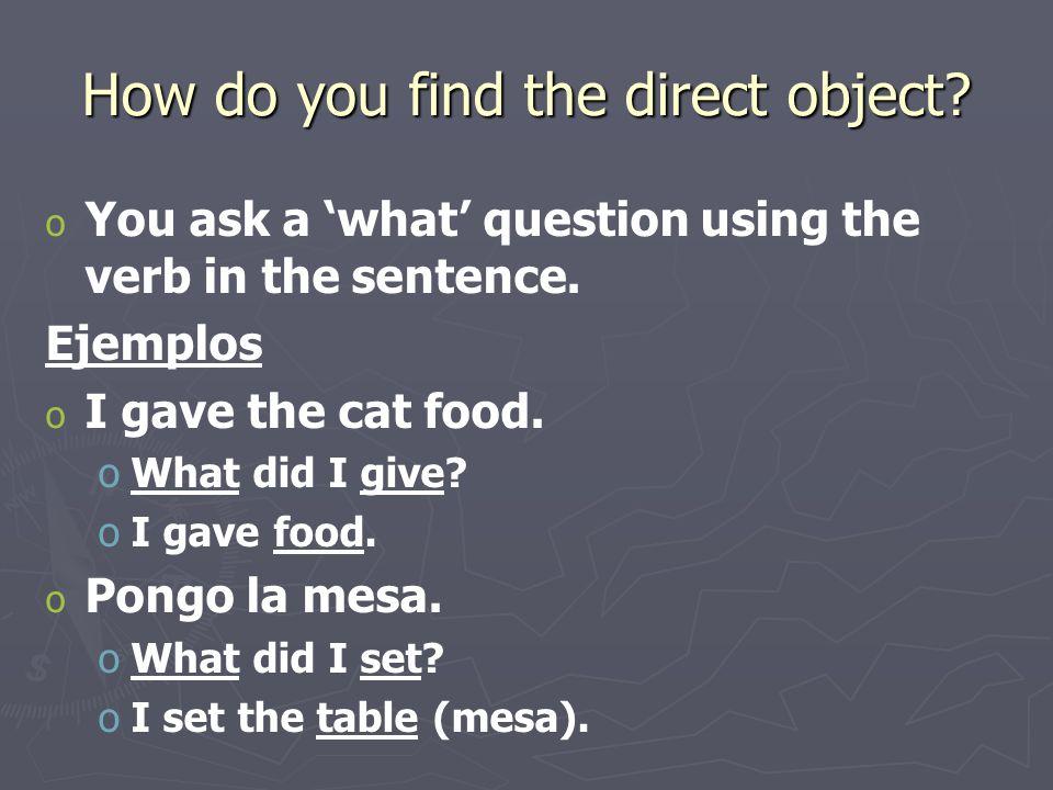 ¿Qué es el objeto directo.1. 1. I eat eggs for breakfast.