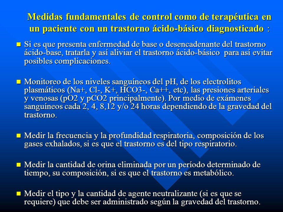 Alcalosis Respiratoria Clínica Taquipnea, aumento de la excitabilidad del SN, alteraciones de la conciencia, parestesias peribucales, calambres, arrit
