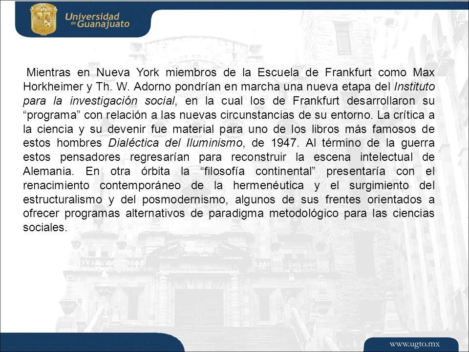 Mientras en Nueva York miembros de la Escuela de Frankfurt como Max Horkheimer y Th. W. Adorno pondrían en marcha una nueva etapa del Instituto para l