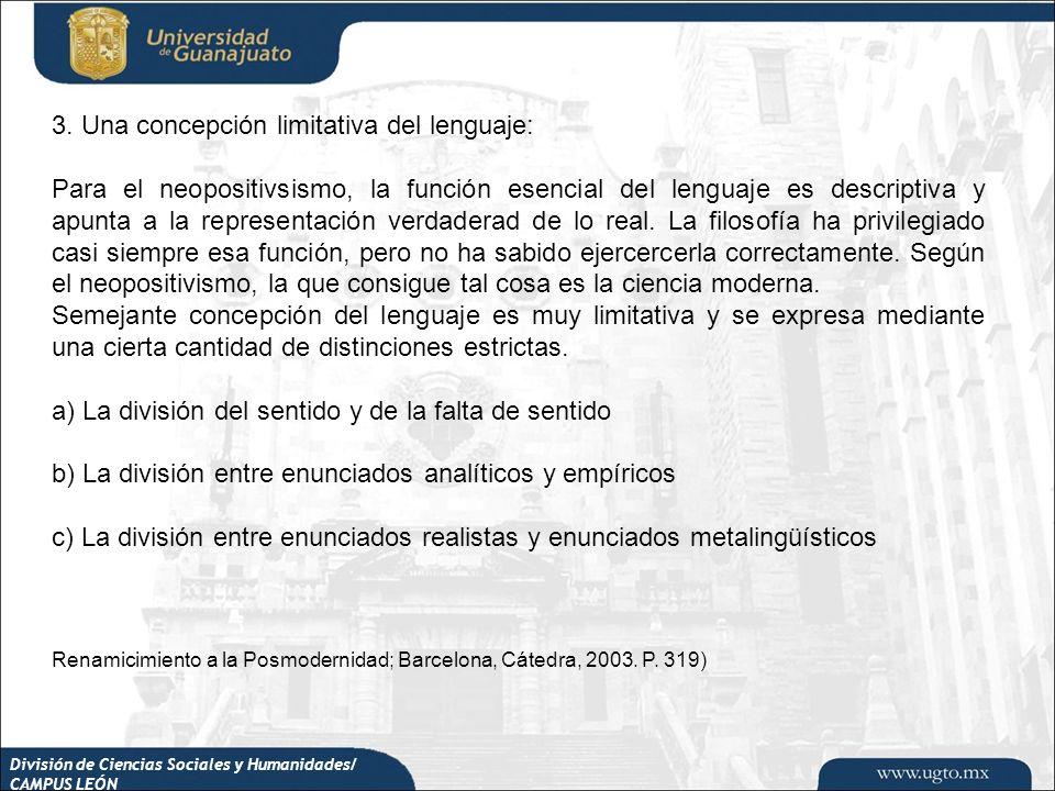División de Ciencias Sociales y Humanidades/ CAMPUS LEÓN 3. Una concepción limitativa del lenguaje: Para el neopositivsismo, la función esencial del l