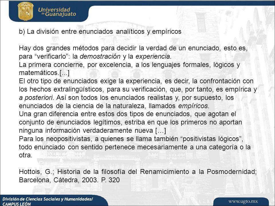 División de Ciencias Sociales y Humanidades/ CAMPUS LEÓN b) La división entre enunciados analíticos y empíricos Hay dos grandes métodos para decidir l