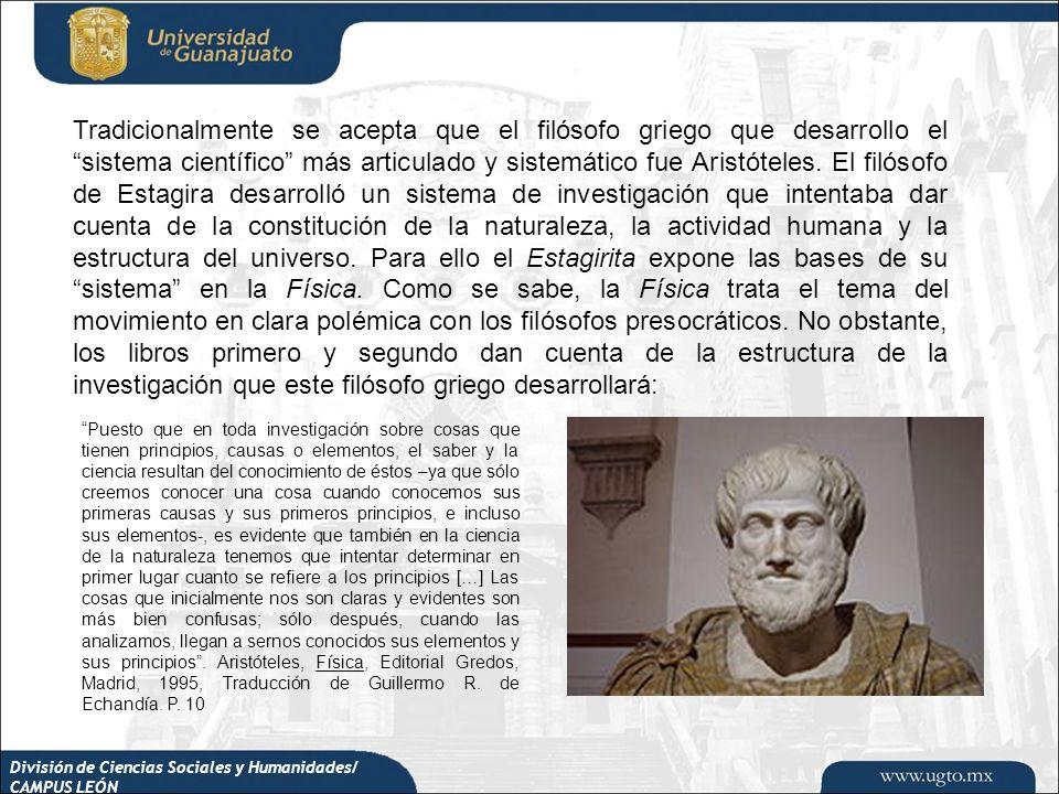 División de Ciencias Sociales y Humanidades/ CAMPUS LEÓN Tradicionalmente se acepta que el filósofo griego que desarrollo el sistema científico más ar