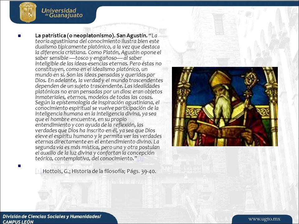 División de Ciencias Sociales y Humanidades/ CAMPUS LEÓN La patrística (o neoplatonismo). San Agustín. La teoría agustiniana del conocimiento ilustra