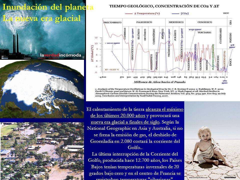 El calentamiento de la tierra alcanza el máximo de los últimos 20.000 años y provocará una nueva era glacial a finales de siglo. Según la National Geo