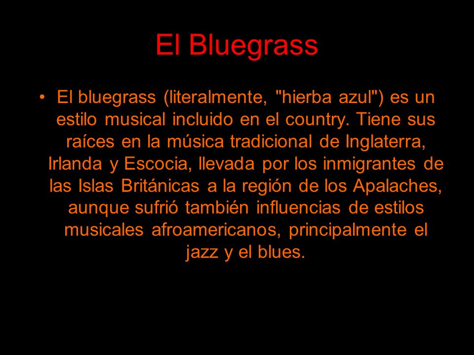 El Bluegrass El bluegrass (literalmente,
