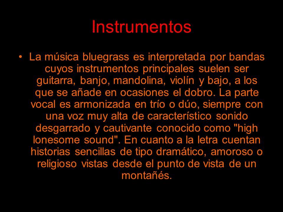 Instrumentos La música bluegrass es interpretada por bandas cuyos instrumentos principales suelen ser guitarra, banjo, mandolina, violín y bajo, a los