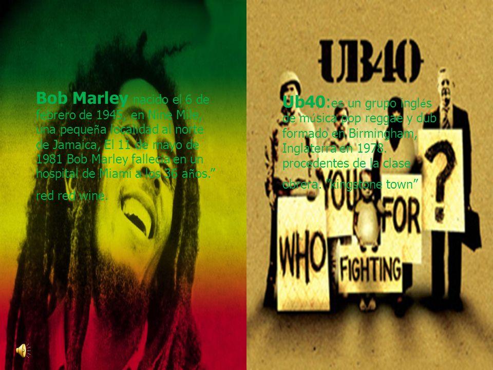 Bob Marley nacido el 6 de febrero de 1945, en Nine Mile, una peque ñ a localidad al norte de Jamaica, El 11 de mayo de 1981 Bob Marley fallec í a en u