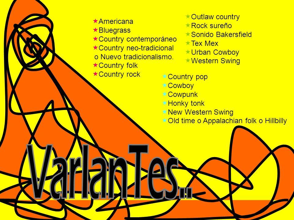 Americana Bluegrass Country contemporáneo Country neo-tradicional o Nuevo tradicionalismo. Country folk Country rock Country pop Cowboy Cowpunk Honky
