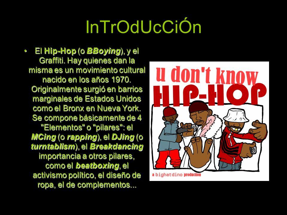 InTrOdUcCiÓn El Hip-Hop (o BBoying), y el Graffiti. Hay quienes dan la misma es un movimiento cultural nacido en los años 1970. Originalmente surgió e