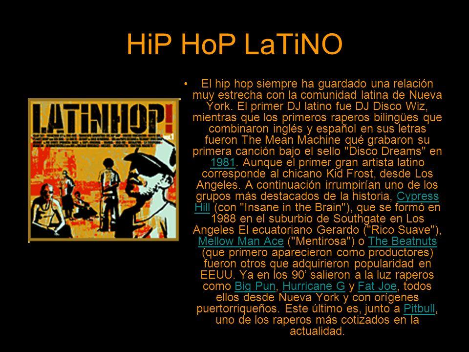 HiP HoP LaTiNO El hip hop siempre ha guardado una relación muy estrecha con la comunidad latina de Nueva York. El primer DJ latino fue DJ Disco Wiz, m