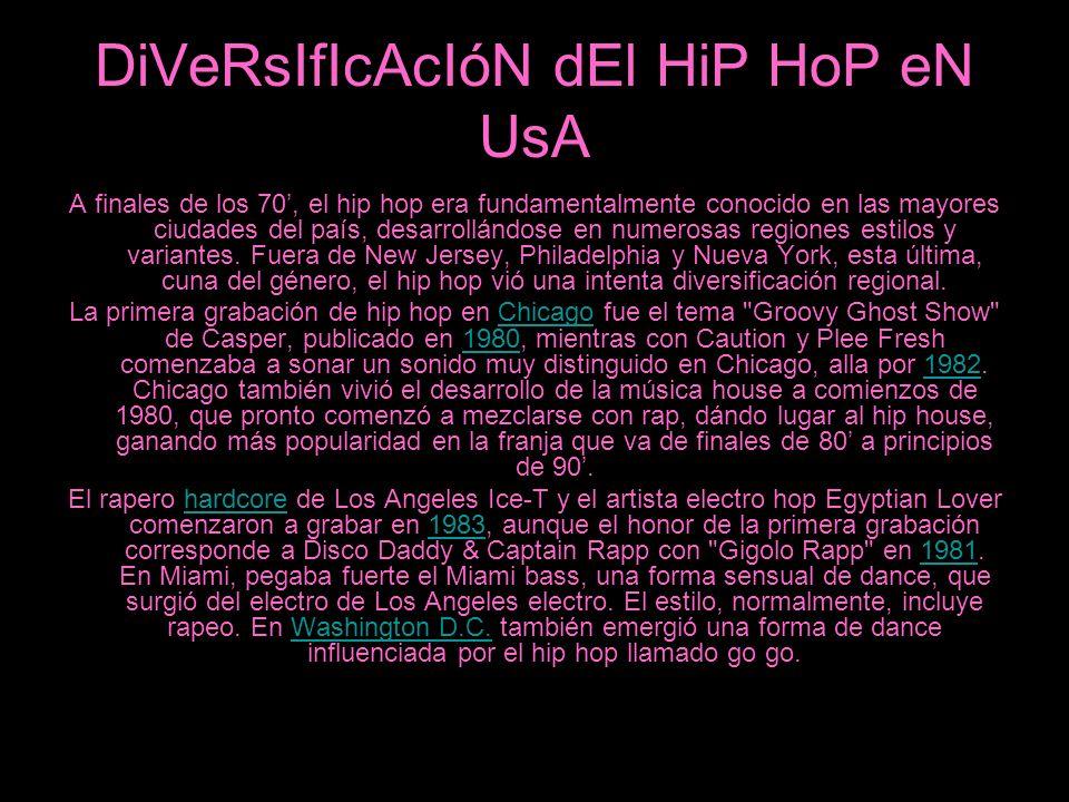 DiVeRsIfIcAcIóN dEl HiP HoP eN UsA A finales de los 70, el hip hop era fundamentalmente conocido en las mayores ciudades del país, desarrollándose en