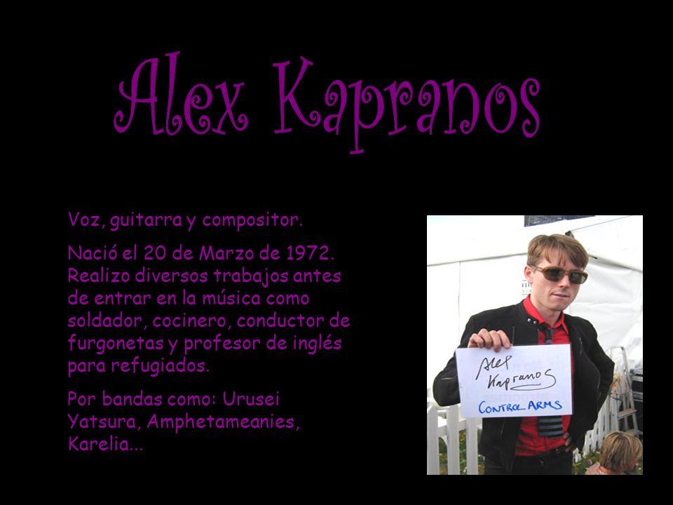 Voz, guitarra y compositor. Nació el 20 de Marzo de 1972.
