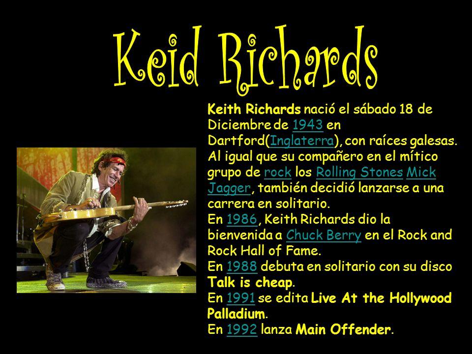 Keith Richards nació el sábado 18 de Diciembre de 1943 en Dartford(Inglaterra), con raíces galesas.