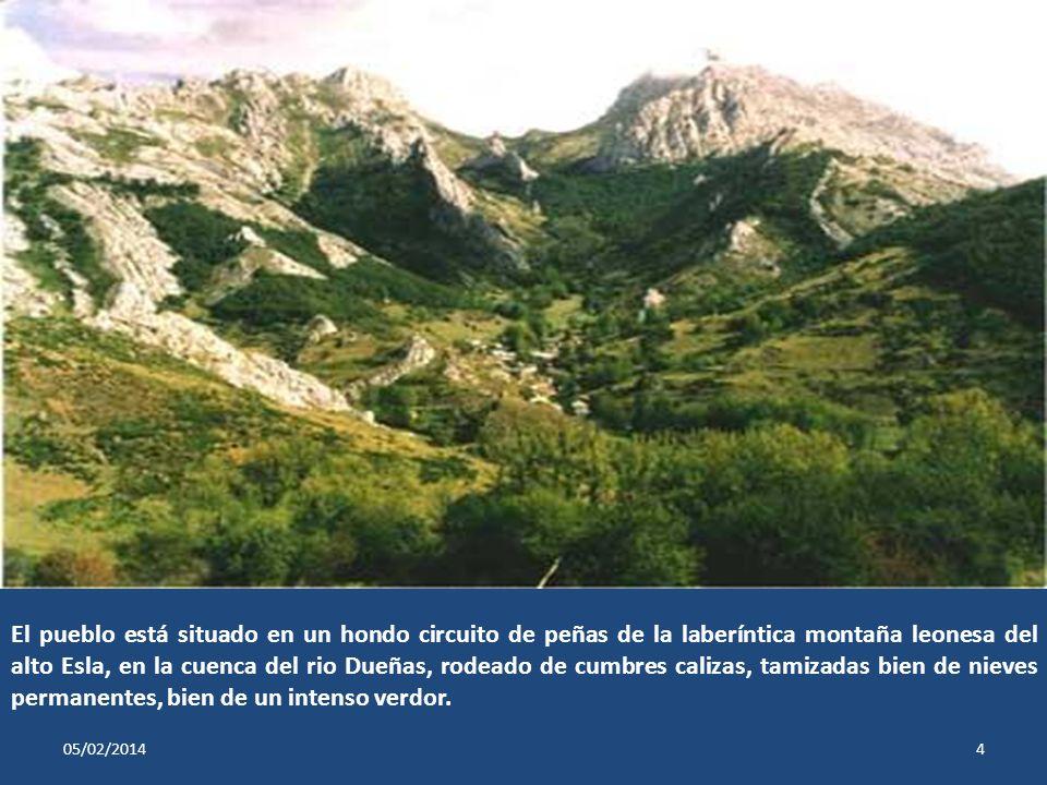 El pueblo está situado en un hondo circuito de peñas de la laberíntica montaña leonesa del alto Esla, en la cuenca del rio Dueñas, rodeado de cumbres calizas, tamizadas bien de nieves permanentes, bien de un intenso verdor.