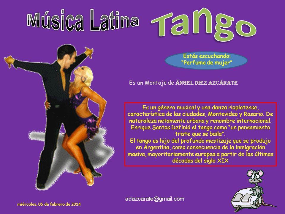 Es un género musical y una danza rioplatense, característica de las ciudades, Montevideo y Rosario.