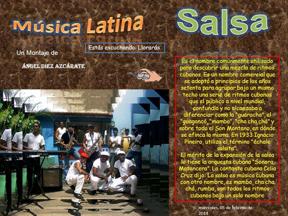Estás escuchando: Llorarás Es el nombre comúnmente utilizado para descubrir una mezcla de ritmos cubanos.