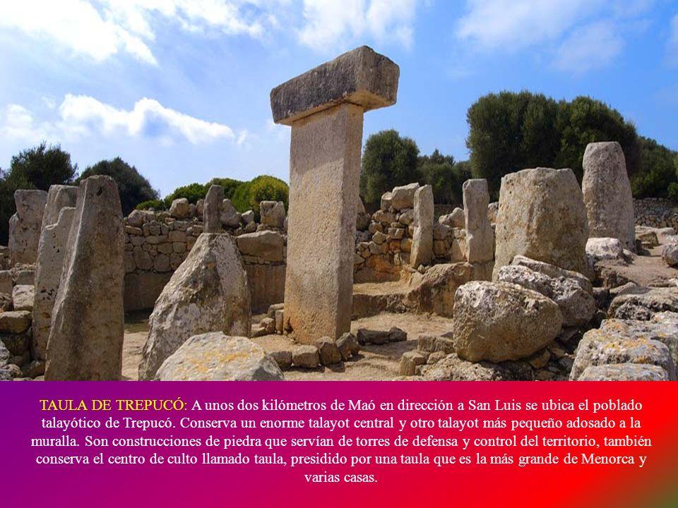 TAULA: Es por excelencia, el monumento ceremonial más emblemático de Menorca. Construidas en la época talayótica, se trata de un santuario cuyo recint
