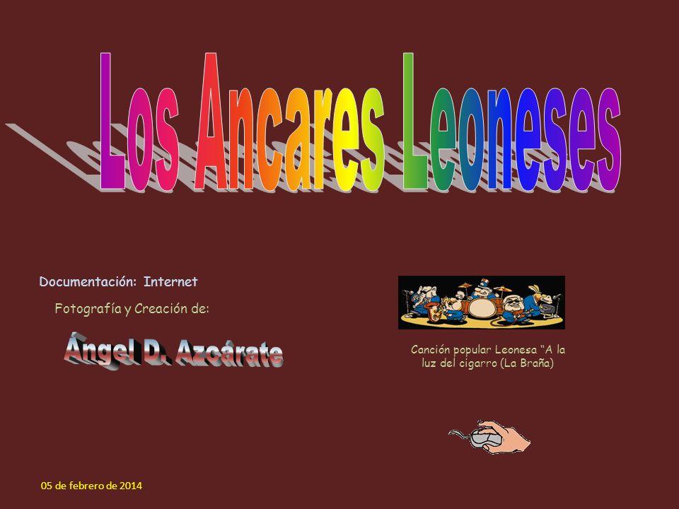 Documentación: Internet Fotografía y Creación de: 05 de febrero de 2014 Canción popular Leonesa A la luz del cigarro (La Braña)