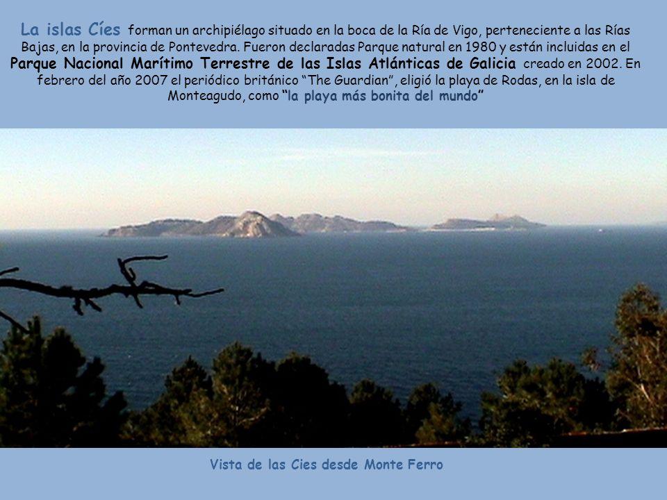 Vista de las Cies desde Monte Ferro La islas Cíes forman un archipiélago situado en la boca de la Ría de Vigo, perteneciente a las Rías Bajas, en la provincia de Pontevedra.