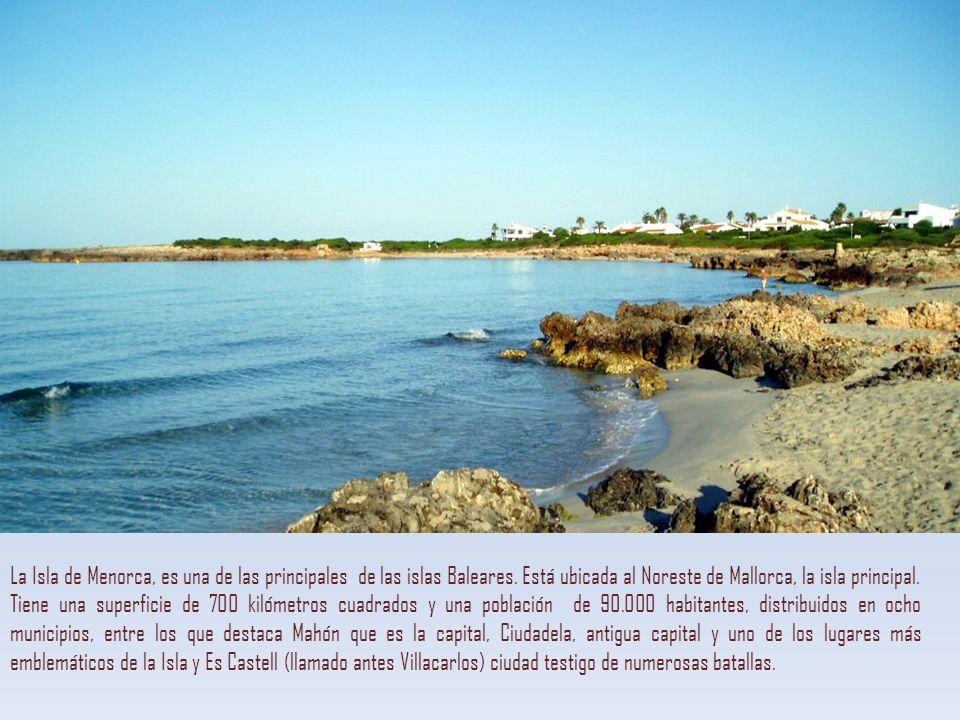 La Isla de Menorca, es una de las principales de las islas Baleares.