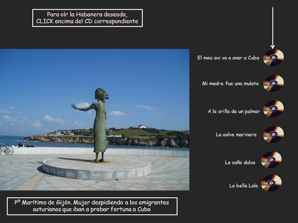 Las Habaneras, son un tipo de canción originada en Cuba a finales del siglo XIX.