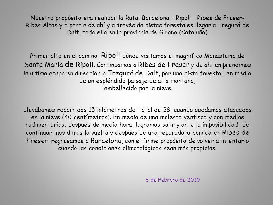 Nuestro propósito era realizar la Ruta: Barcelona – Ripoll – Ribes de Freser- Ribes Altas y a partir de ahí y a través de pistas forestales llegar a Tregurá de Dalt, todo ello en la provincia de Girona (Cataluña) Primer alto en el camino, Ripoll dónde visitamos el magnifico Monasterio de Santa María de Ripoll.