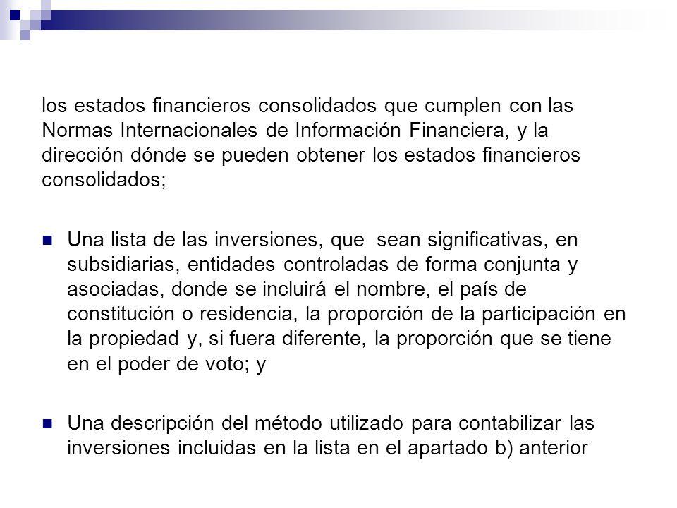 los estados financieros consolidados que cumplen con las Normas Internacionales de Información Financiera, y la dirección dónde se pueden obtener los