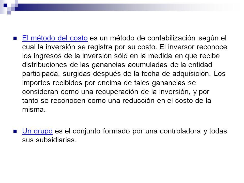 El método del costo es un método de contabilización según el cual la inversión se registra por su costo. El inversor reconoce los ingresos de la inver