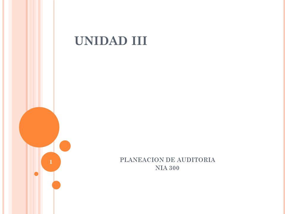 UNIDAD III PLANEACION DE AUDITORIA NIA 300 1