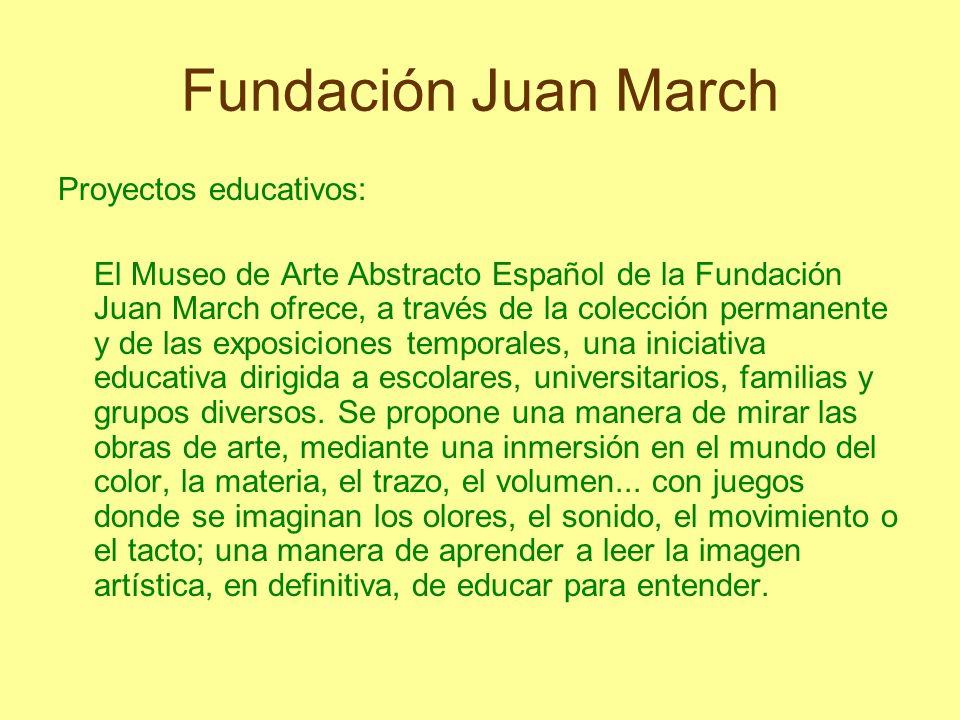 Fundación Juan March Proyectos educativos: El Museo de Arte Abstracto Español de la Fundación Juan March ofrece, a través de la colección permanente y