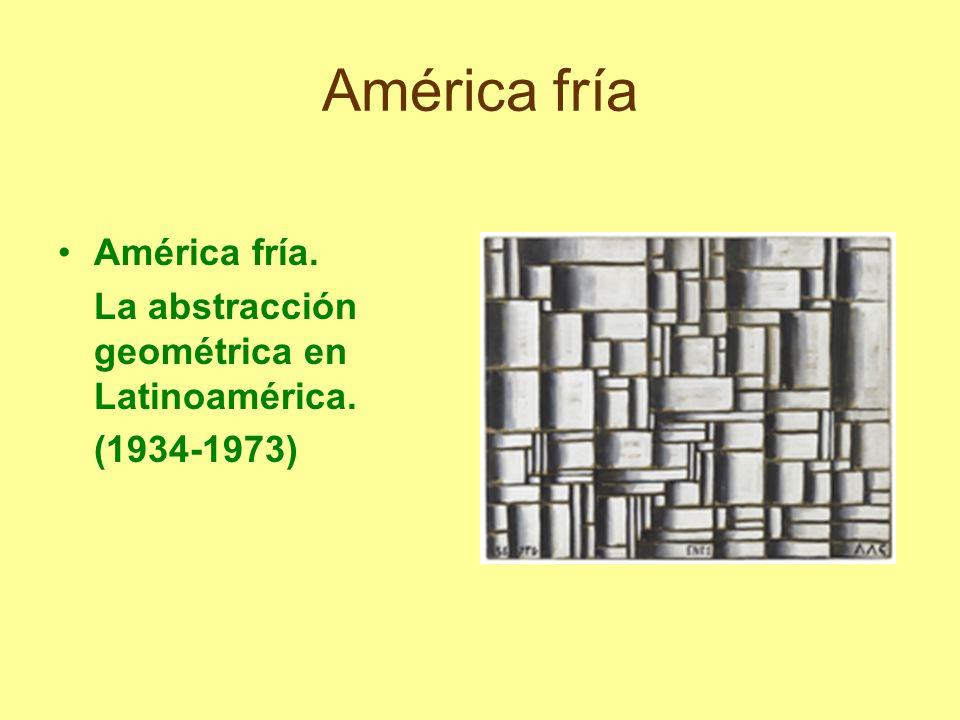 América fría América fría. La abstracción geométrica en Latinoamérica. (1934-1973)